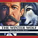 The Winter Wolf (       UNABRIDGED) by Richard Parry Narrated by Ed Sala