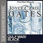 Gulf War and Black | Joyce Carol Oates