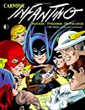 Carmine Infantino: Penciler, Publisher, Provocateur SC (1605490253) by Jim Amash