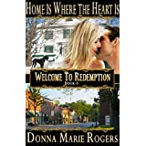 Home Is Where the Heart Is (Welcome To Redemption Book 5)