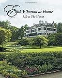 Edith Wharton at Home: Life at the Mount