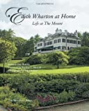 img - for Edith Wharton at Home: Life at the Mount book / textbook / text book