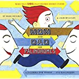 Mom And Dad Are Palindromes (Turtleback School & Library Binding Edition)