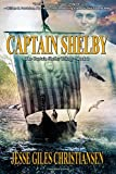 Captain Shelby (The Captain Shelby Trilogy) (Volume 2)
