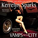 Vamps and the City: Love at Stake, Book 2 Audiobook by Kerrelyn Sparks Narrated by Abby Craden