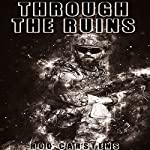 Through the Ruins: The Collapse Trilogy, Book 3 | Rod Carstens