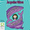 The Longest Whale Song (       UNABRIDGED) by Jacqueline Wilson Narrated by Jacqueline Wilson