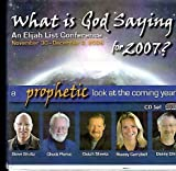 img - for What Is God Saying for 2007 an Elijah List Conference Cd Audio book / textbook / text book