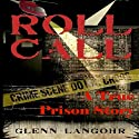 Roll Call: A True Crime Prison Story of Corruption and Redemption (       UNABRIDGED) by Glenn Thomas Langohr Narrated by Jason Lovett