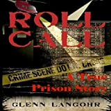 img - for Roll Call: A True Crime Prison Story of Corruption and Redemption book / textbook / text book