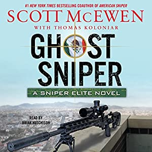Ghost Sniper: A Sniper Elite Novel Audiobook by Scott McEwen, Thomas Koloniar Narrated by Brian Hutchison