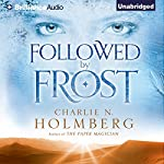 Followed by Frost Audiobook by Charlie N. Holmberg Narrated by Angela Dawe