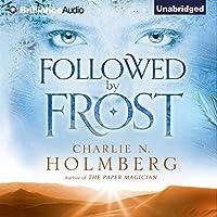 Followed by Frost Hörbuch von Charlie N. Holmberg Gesprochen von: Angela Dawe