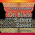 On Black Sister's Street Audiobook by Chika Unigwe Narrated by Chinasa Ojbuagu