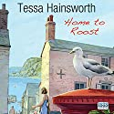 Home to Roost Audiobook by Tessa Hainsworth Narrated by Anna Bentinck
