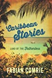 Caribbean Stories: Land of the Fatherless