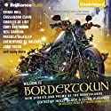 Welcome to Bordertown: New Stories and Poems of the Borderlands (       UNABRIDGED) by Holly Black (editor), Ellen Kushner (editor) Narrated by Cassandra Campbell, MacLeod Andrews, Holly Black, Ellen Kushner