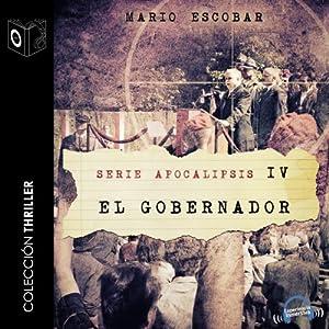 Apocalipsis IV - El gobernador [Apocalypse IV - The Governor] Audiobook