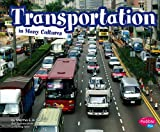 Transportation in Many Cultures (Life Around the World)