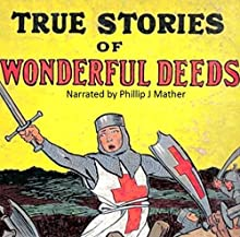 True Stories of Wonderful Deeds Audiobook by  Listen2aBook Narrated by Phillip J. Mather