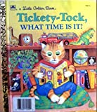 Tickety-Tock What Time Is It: (A Little Golden Book) (0307003086) by Golden Books