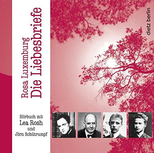 Die Liebesbriefe: Hörbuch mit Lea Rosh und Jörn Schütrumpf
