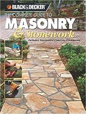 The Black & Decker Complete Guide to Masonry & Stonework: Includes Decorative Concrete Treatments