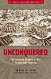 img - for Unconquered: The Iroquois League at War in Colonial America (Modern Military Tradition) book / textbook / text book