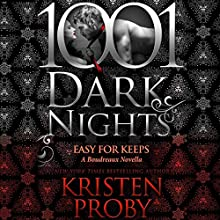 Easy for Keeps: A Boudreaux Novella - 1001 Dark Nights Audiobook by Kristen Proby Narrated by Rachel Fulginiti, Sebastian York