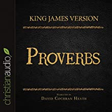 Holy Bible in Audio - King James Version: Proverbs (       UNABRIDGED) by  King James Version Narrated by David Cochran Heath