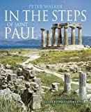 In the Steps of Saint Paul: An Illustrated Guide to Pauls Journeys (In the Steps Of...Series)