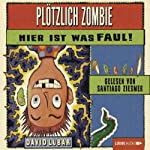 Plötzlich Zombie - Hier ist was faul! | David Lubar