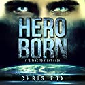 Hero Born: Project Solaris Volume 1 Hörbuch von Chris Fox Gesprochen von: Ryan Kennard Burke