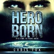 Hero Born: Project Solaris Volume 1 | Chris Fox