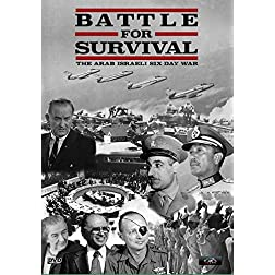 Battle For Survival..The Arab Israeli Six Day War