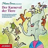 Der Karneval der Tiere: Eine Geschichte zur Musik von Camille Saint-Saëns für Menschen ab 5