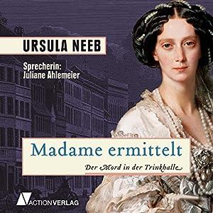 Madame ermittelt: Der Mord in der Trinkhalle Hörbuch