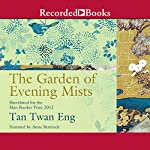 The Garden of Evening Mists | Tan Twan Eng