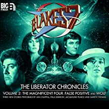 Blake's 7 - The Liberator Chronicles Volume 02  by Simon Guerrier, Eddie Robson, Nigel Fairs Narrated by Jan Chappell, Paul Darrow, Jacqueline Pearce, Gareth Thomas