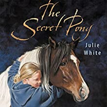 The Secret Pony (       UNABRIDGED) by Julie White Narrated by Nikki Tate-Stratton
