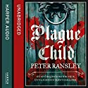 Plague Child Audiobook by Peter Ransley Narrated by Gordon Griffin