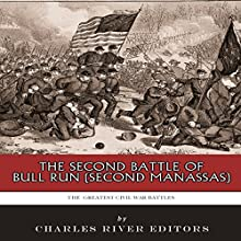 The Greatest Civil War Battles: The Second Battle of Bull Run (Second Manassas) (       UNABRIDGED) by Charles River Editors Narrated by Chris Abell