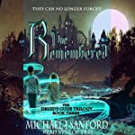 The Remembered: The Druid's Guise Trilogy, Book 3   Michael J Sanford