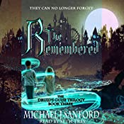 The Remembered: The Druid's Guise Trilogy, Book 3 | Michael J Sanford