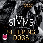 Sleeping Dogs: DI Jon Spicer, Book 7 | Chris Simms