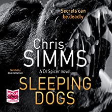 Sleeping Dogs: DI Jon Spicer, Book 7 Audiobook by Chris Simms Narrated by Dean Williamson