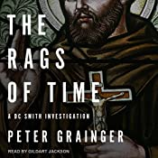 The Rags of Time: A DC Smith Investigation Series, Book 6 | [Peter Grainger]
