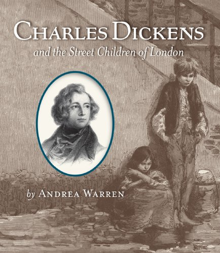 Charles Dickens and the Street Children of London, Andrea Warren
