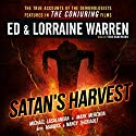Satan's Harvest: Ed & Lorraine Warren, Book 6 Audiobook by Ed Warren, Lorraine Warren, Michael Lasalandra, Mark Merenda, Maurice Theriault, Nancy Theriault Narrated by Will Damron