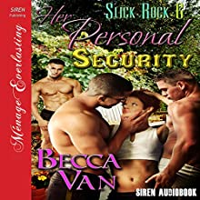 Her Personal Security: Slick Rock 6 (       UNABRIDGED) by Becca Van Narrated by Ravyn Knight